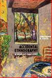 Accidental Ethnography : An Inquiry into Family Secrecy, Poulos, Christopher N., 1598741462