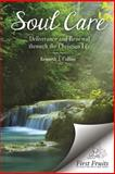 Soul Care : Deliverance and Renewal through the Christian Life, Collins, Kenneth, 1621711463