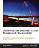 Oracle PeopleSoft Enterprise Financial Management 9. 1 Implementation, Yadav, Ranjeet, 1849681465