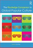 The Routledge Companion to Popular Culture, , 0415641470
