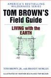 Tom Brown's Field Guide to Living with the Earth, Tom Brown and Brandt Morgan, 0425091473