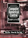 Computer Numerical Control Simplified : Student Lab Manual, Krar, Steve and Gill, Arthur, 0831131470