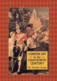 London Life in the Eighteenth Century, M. Dorothy George, 0897331478
