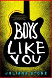 Boys Like You, Juliana Stone, 1402291477