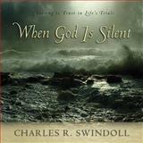 When God Is Silent, Charles R. Swindoll, 1404101470