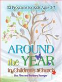 Around the Year in Children's Church, Lisa Flinn and Barbara Younger, 1426741472