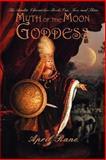 Myth of the Moon Goddess, April Rane, 1475941471