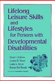 Lifelong Leisure Skills and Lifestyles for Persons with Developmental Disabilities, Schleien, Stuart J., 1557661472
