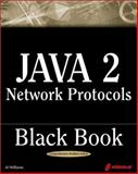 Java 2 Network Protocols Black Book 9781588801470