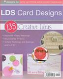 LDS Card Designs : 135 Creative Ideas, Griffiths, Amy and Haddock, Mindi, 1599551470