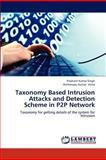 Taxonomy Based Intrusion Attacks and Detection Scheme in P2P Network, Singh Prashant Kumar and Vatsa Avimanyou Kumar, 3659291471