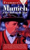 Frommer's Munich and the Bavarian Alps 9780028611471