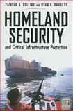 Homeland Security and Critical Infrastructure Protection, Pamela A. Collins and Ryan K. Baggett, 0313351473