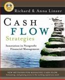 Cash Flow Strategies : Innovation in Nonprofit Financial Management, Linzer, Richard and Linzer, Anna, 0787981478