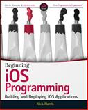 Beginning IOS Programming : Building and Deploying IOS Applications, Harris, Nick, 1118841476