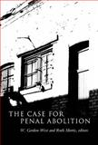 The Case for Penal Abolition, , 1551301474