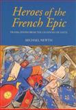 Heroes of the French Epic : A Selection of Chansons de Geste, , 1843831473