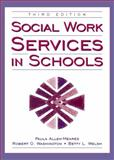 Social Work Services in Schools, Allen-Meares, Paula and Washington, Robert O., 0205291473