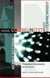 Whose Community? Which Interpretation? : Philosophical Hermeneutics for the Church, Westphal, Merold, 0801031478