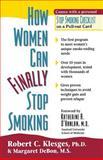 How Women Can Finally Stop Smoking, Robert C. Klesges and Margaret DeBon, 0897931475