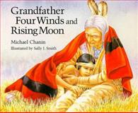 Grandfather Four Winds and Rising Moon, Michael Chanin, 0915811472