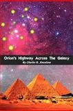 Orion's Highway Across the Galaxy, Charles E. Anzalone, 1477141472