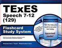 TExES  (129) Speech 7-12 Exam Flashcard Study System : TExES  Test Practice Questions and Review for the Texas Examinations of Educator Standards, TExES Exam Secrets Test Prep Team, 1621201473