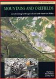 Mountains and Orefields : Metal Mining Landscapes in Mid and North-East Wales, Jones, Nigel and Frost, Pat, 1902771478