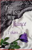 I've Lost My Fiance' I Share, Misha Charles, 1936051478