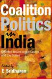 Coalition Politics in India : Selected Issues at the Centre and the States, , 9332701474