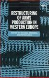 Restructuring of Arms Production in Western Europe 9780198291473