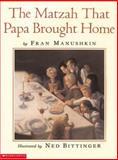 The Matzah That Papa Brought Home, Fran Manushkin, 0590471473