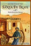 At the End of the Santa Fe Trail : Sister Blandina Segale, Sister Blandina Segale, 082632147X