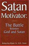 Satan the Motivator, Roy Bryant, 0892281472