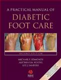 A Practical Manual of Diabetic Foot Care, Edmonds, Michael E. and Foster, Alethea V. M., 1405161477