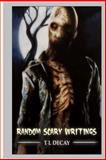 Random Scary Writings, T. Decay, 1483901475