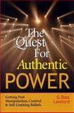 Quest for Authentic Power, G. Ross Lawford, 1576751473
