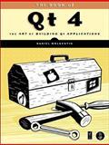 The Book of Qt 4 : The Art of Building Qt Applications, Molkentin, Daniel, 1593271476