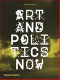 Art and Politics Now, Anthony Downey, 0500291470