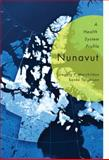Nunavut : A Health System Profile, Marchildon, Gregory P. and Torgerson, Renee, 0773541470