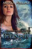 Dry Spell, Angela Wallace, 1475071477