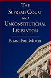The Supreme Court and Unconstitutional Legislation, Moore, Blaine Free, 1616191473