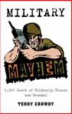 Military Mayhem, Terry Crowdy, 1849081476