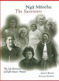 Nga Morehu - The Survivors : The Life Story of Eight Maori Women, Binney, Judith, 1869401476