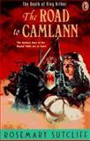 The Road to Camlann, Rosemary Sutcliff, 0140371478