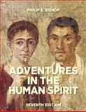 Adventures in the Human Spirit, Bishop, Philip E. and Manos, Margaret J., 0205881475