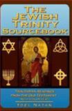 The Jewish Trinity Sourcebook 9781411601475