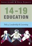 14-19 Education : Policy, Leadership and Learning, Lumby, Jacky and Foskett, Nick, 1412901472