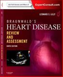 Braunwald's Heart Disease Review and Assessment : Expert Consult: Online and Print, Lilly, Leonard S., 1455711470