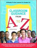 Classroom guidance a to Z : 26 Read-to-Use Lessons for Grandes 5-9, Kirby, Becky, 1575431475